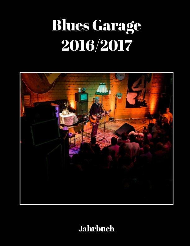 Blues Garage Jahrbuch 2016/2017 nach Martin Knaack anzeigen