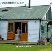 Chalet Fields of the Gower book cover