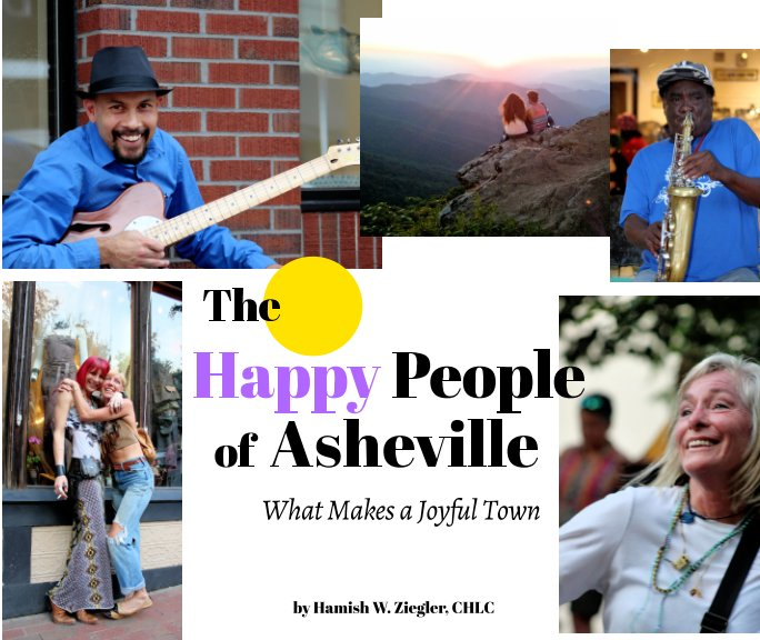 View Asheville's Happy People by Hamish W. Ziegler, CHLC