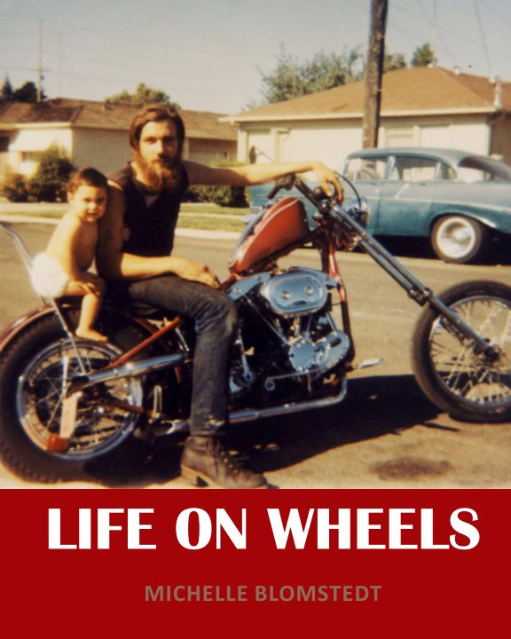 View Life on Wheels by MIchelle Blomstedt