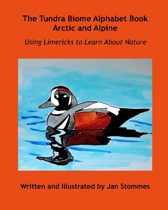 Ver The Tundra Biome Alphabet Book Arctic and Alpine por Jan Stommes