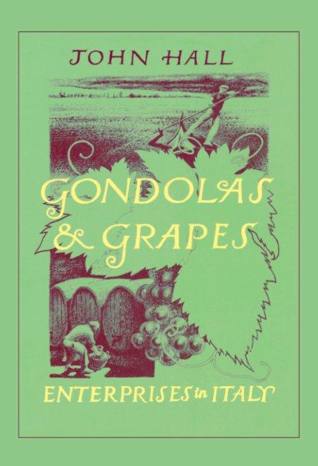 View Gondolas and Grapes by John Hall