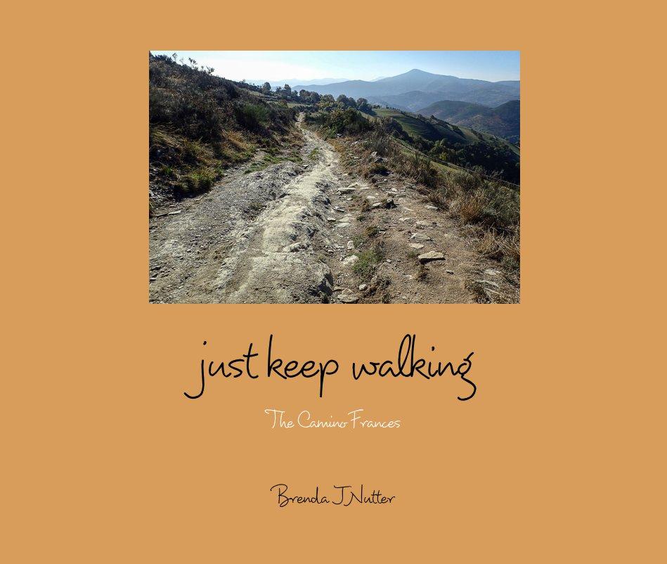 View just keep walking by Brenda J Nutter