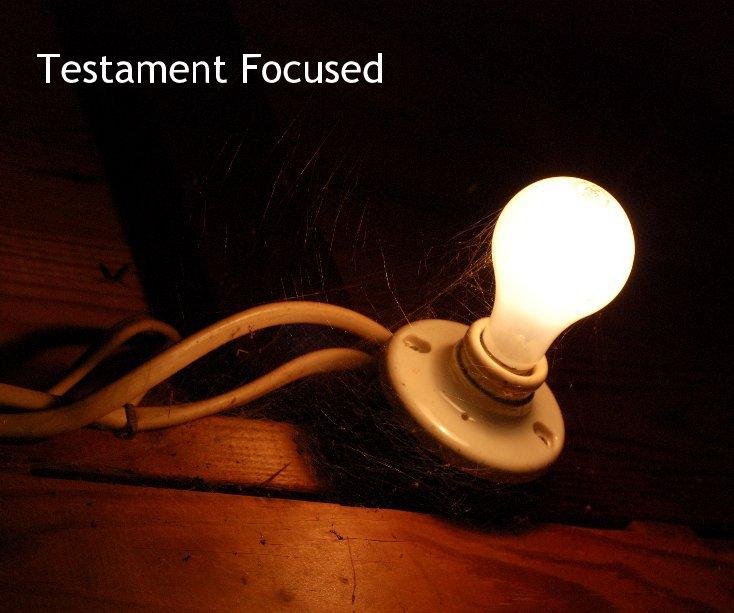 View Testament Focused by Rebekah Stuart