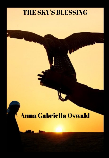 View The Sky's Blessing by Anna Gabriella Oswald