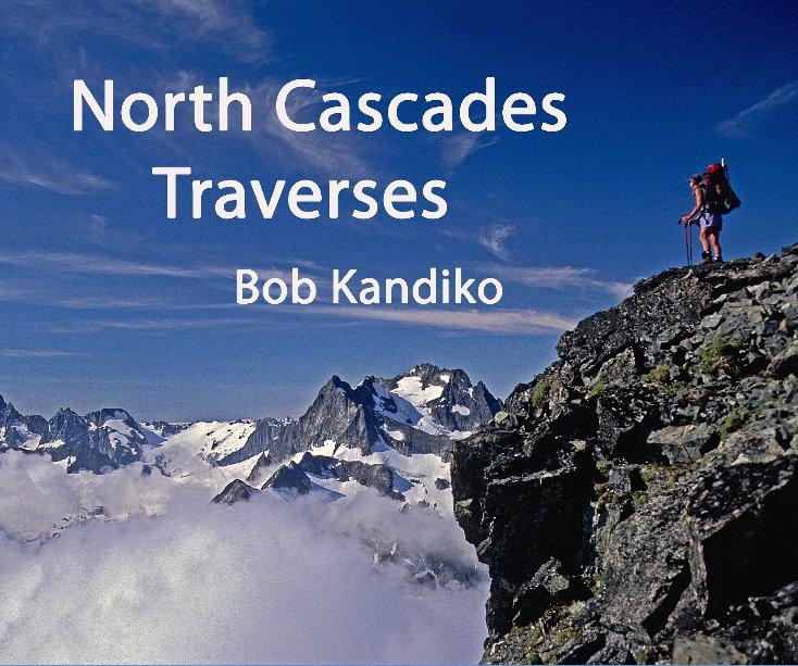 View North Cascades Traverses by Bob Kandiko