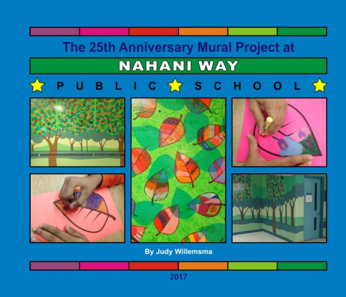View Nahani Way Public School Mural Project by Judy Willemsma