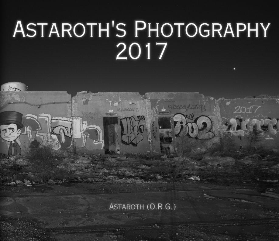 Ver Astaroth's Photography 2017 por Astaroth - ORG
