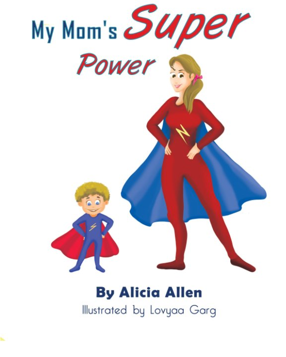View My Mom's Super Power by Alicia Allen