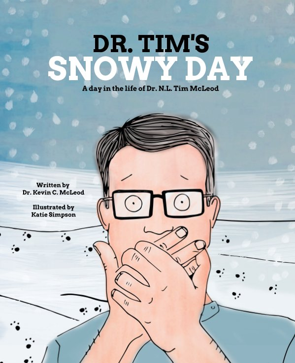 View Dr. Tim's Snowy Day by Dr. Kevin C. McLeod