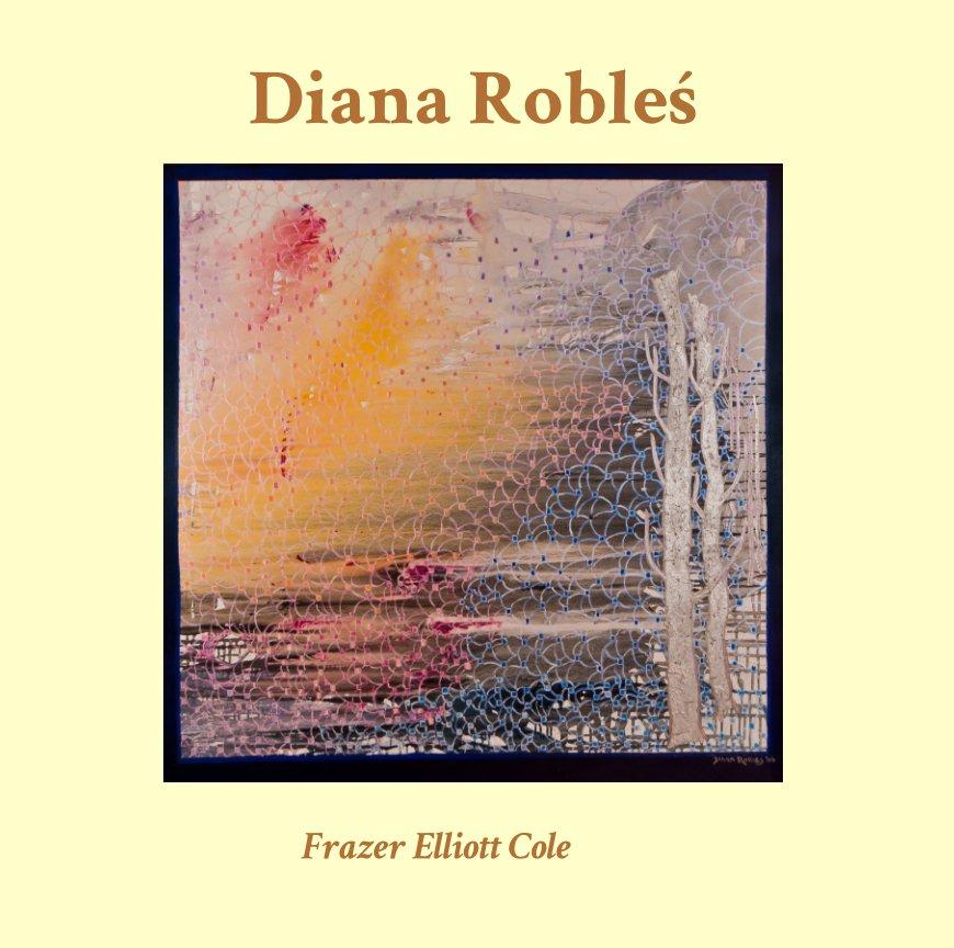 View Diana Robleś by Frazer Elliott Cole