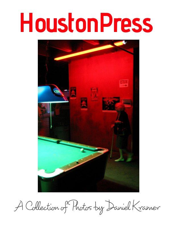 View Houston Press by Daniel Kramer