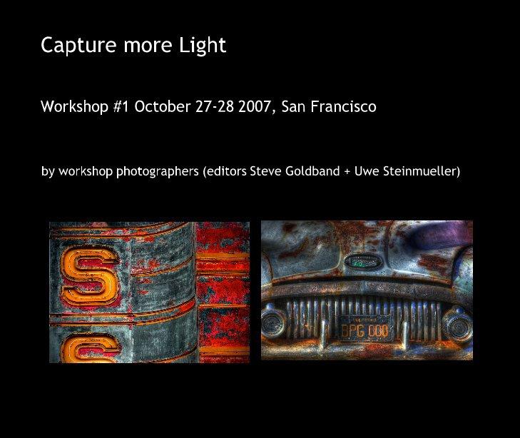 Bekijk Capture more Light op workshop photographers (editors Steve Goldband  and Uwe Steinmueller)