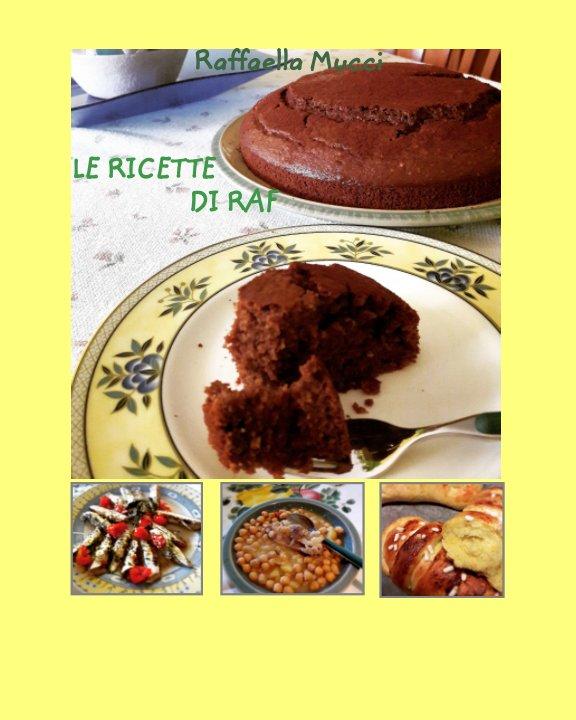 Visualizza Le ricette di Raf di Raffaella Mucci