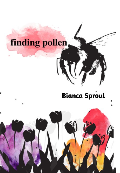 View Finding Pollen by Bianca Sproul