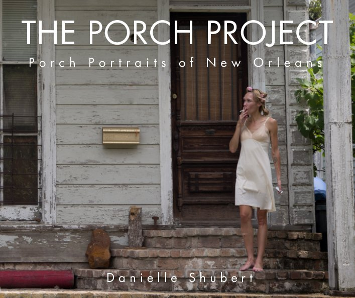View The Porch Project by Danielle Shubert