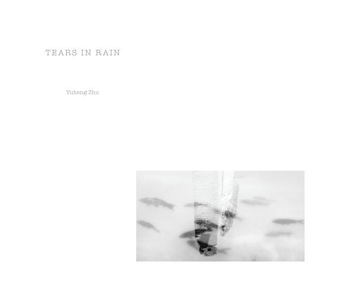 View Tears In Rain by Yuheng Zhu
