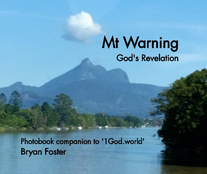 View Mt Warning: God's Revelation by Bryan Foster