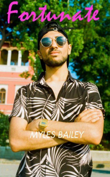 View Fortunate by Myles Bailey