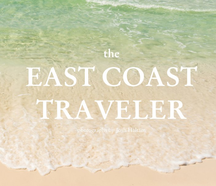 View The East Coast Traveler by Josh Haltam