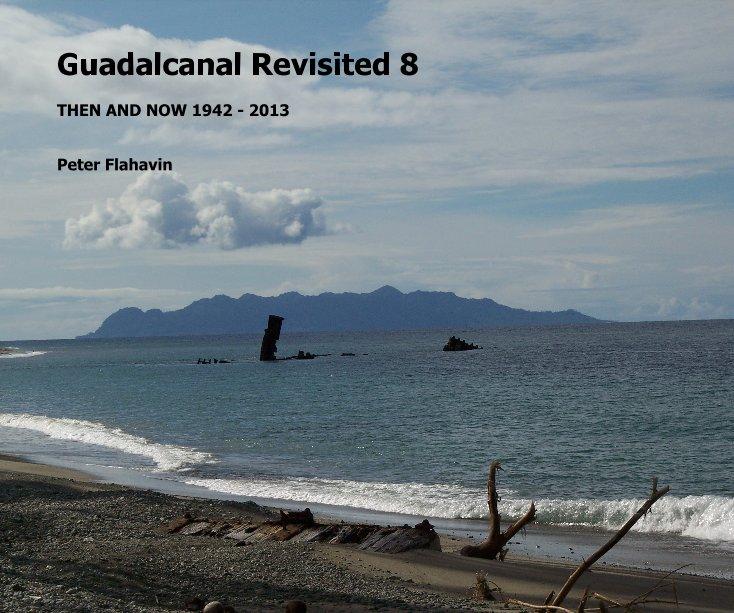 Ver Guadalcanal Revisited 8 por Peter Flahavin