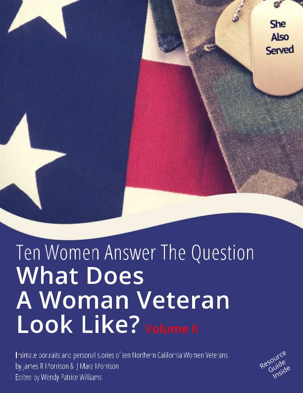 View Vol II,  What Does A Woman Veteran Look Like? by James R Morrison Photography by James R Morrison Photography