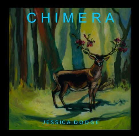 View Chimera by Jessica Dodge