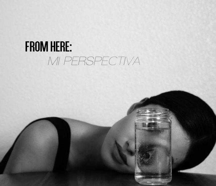 Ver From Here: Mi Perspectiva por Zuleyka Silver