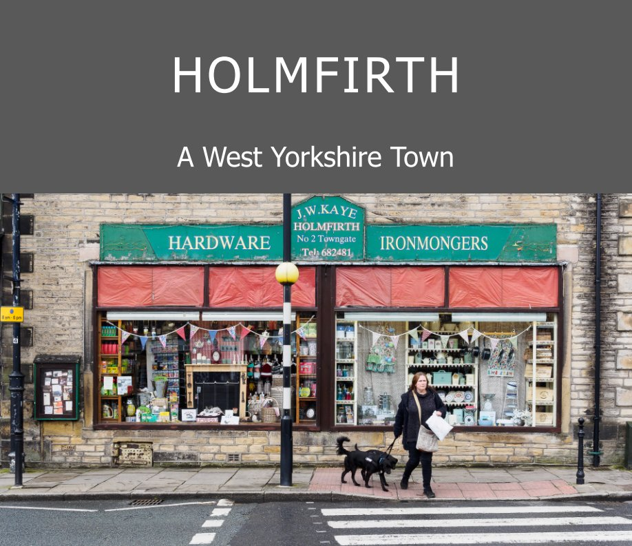 View HOLMFIRTH - A West Yorkshire Town by Peter Bartlett