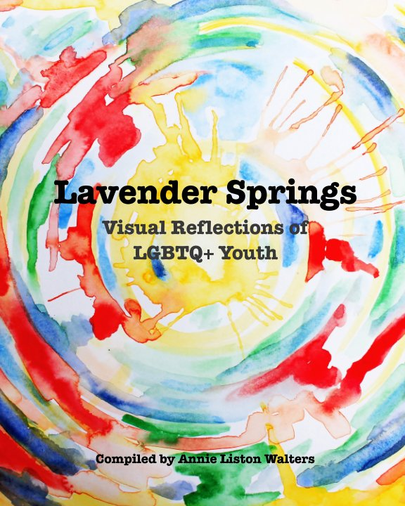 View Lavender Springs by Annie Liston Walters