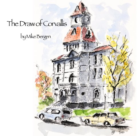 View The Draw of Corvallis by Mike Bergen