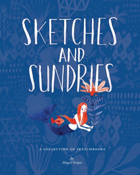 Ver Sketches and Sundries por Abigail Halpin