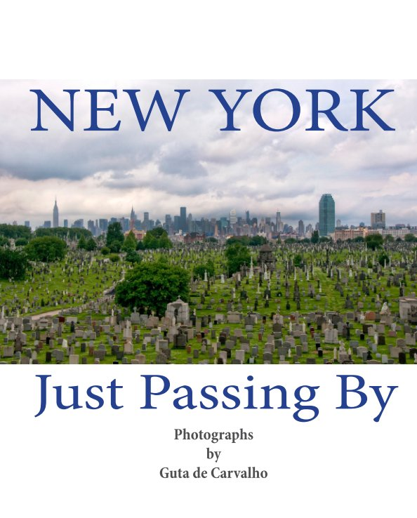 "View New York ""Just Passing By"" by Guta De Carvalho"