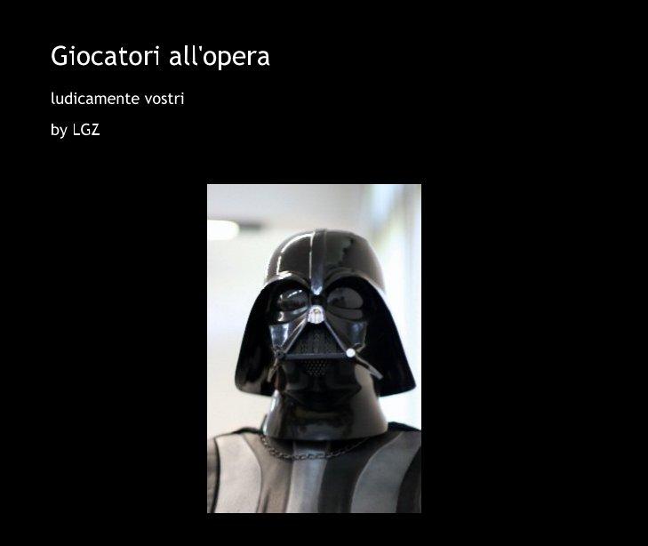 Bekijk Giocatori all'opera op LGZ