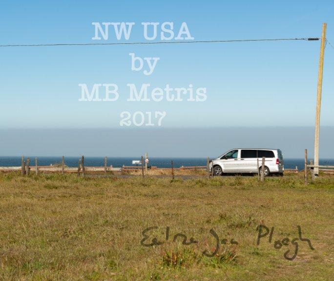 Bekijk NW USA by MB Metris, 2017 op EJ Ploegh