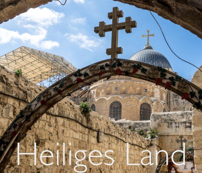 Heiliges Land - The Holy Land nach Rainer F. Steußloff anzeigen