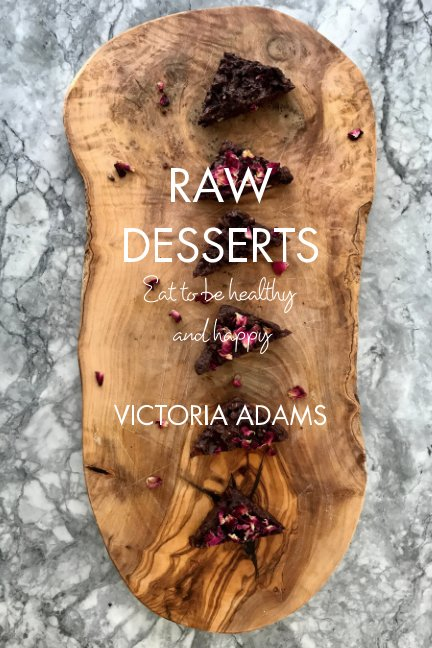 View Raw Desserts by Victoria Adams