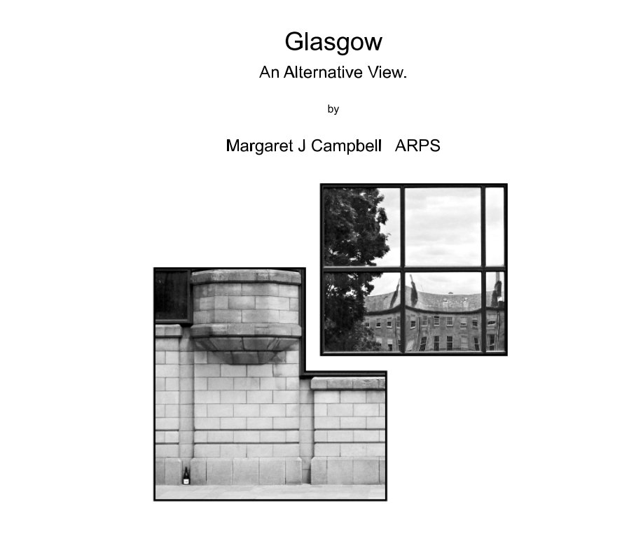 View GLASGOW, an Alternative View. by Margaret J Campbell  ARPS