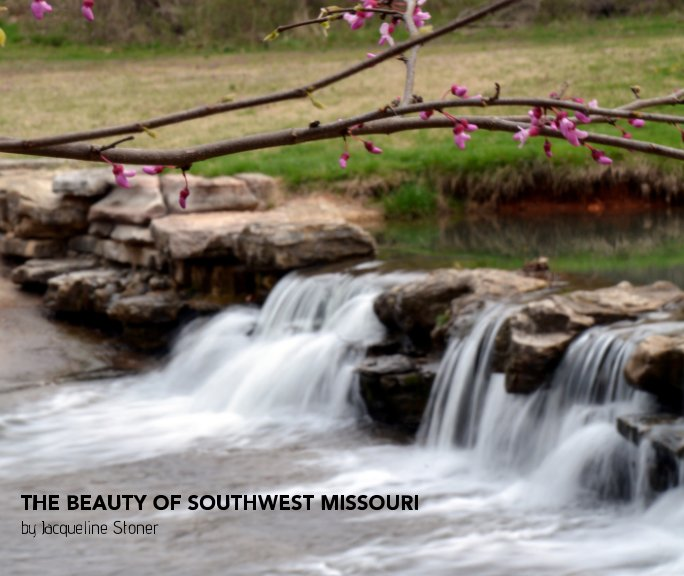 View The Beauty of Southwest Missouri by Jacqueline Stoner
