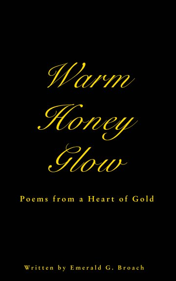 View Warm Honey Glow by Emerald G. Broach