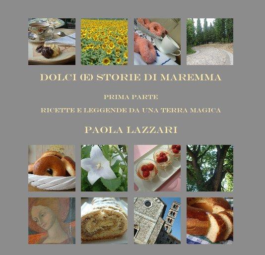 View Dolci (e) storie di maremma prima parte by PAOLA LAZZARI