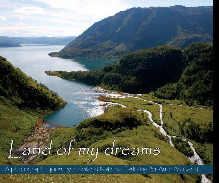 View Land of my dreams by Per Arne Askeland