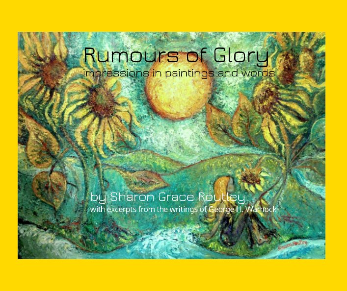 View Rumours of Glory (2017) by Sharon Grace Routley