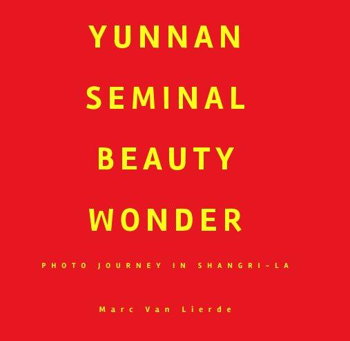 Bekijk Yunnan seminal beauty wonder op Marc Van Lierde