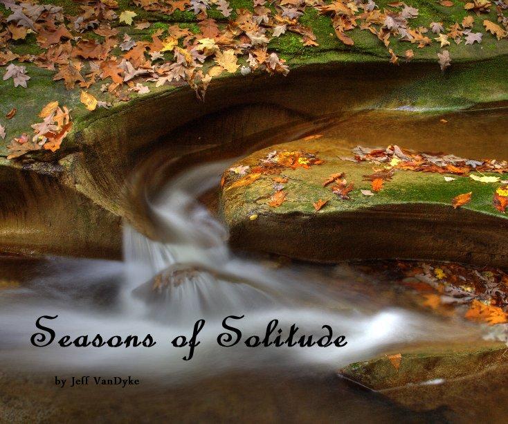View Seasons of Solitude by Jeff VanDyke