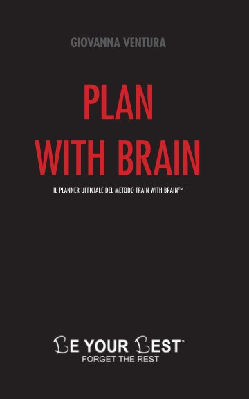 Visualizza Plan with brain | Be Your Best di Giovanna Ventura