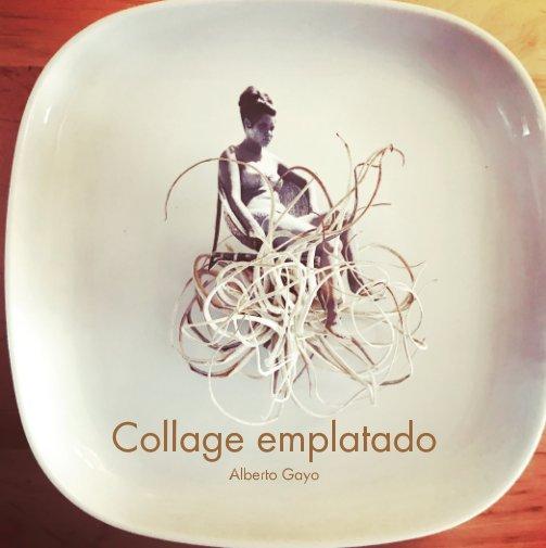 Ver Collage emplatado por Alberto Gayo