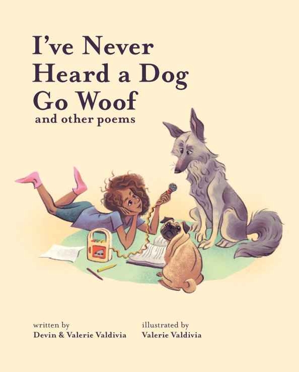 View I've Never Heard a Dog Go Woof by Devin and Valerie Valdivia