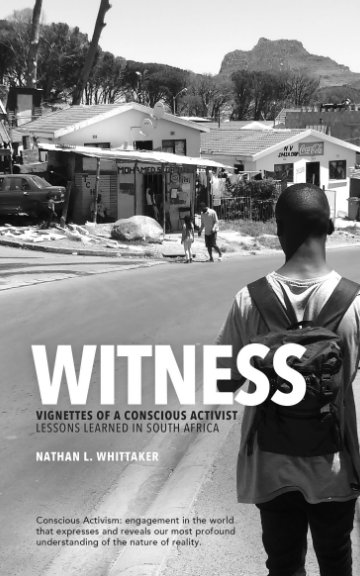 View Witness: Vignettes of Conscious Activist by Nathan L. Whittaker