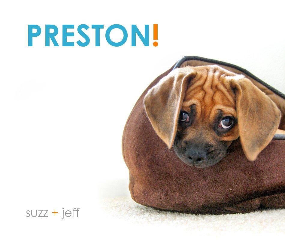 View PRESTON! by suzz + jeff